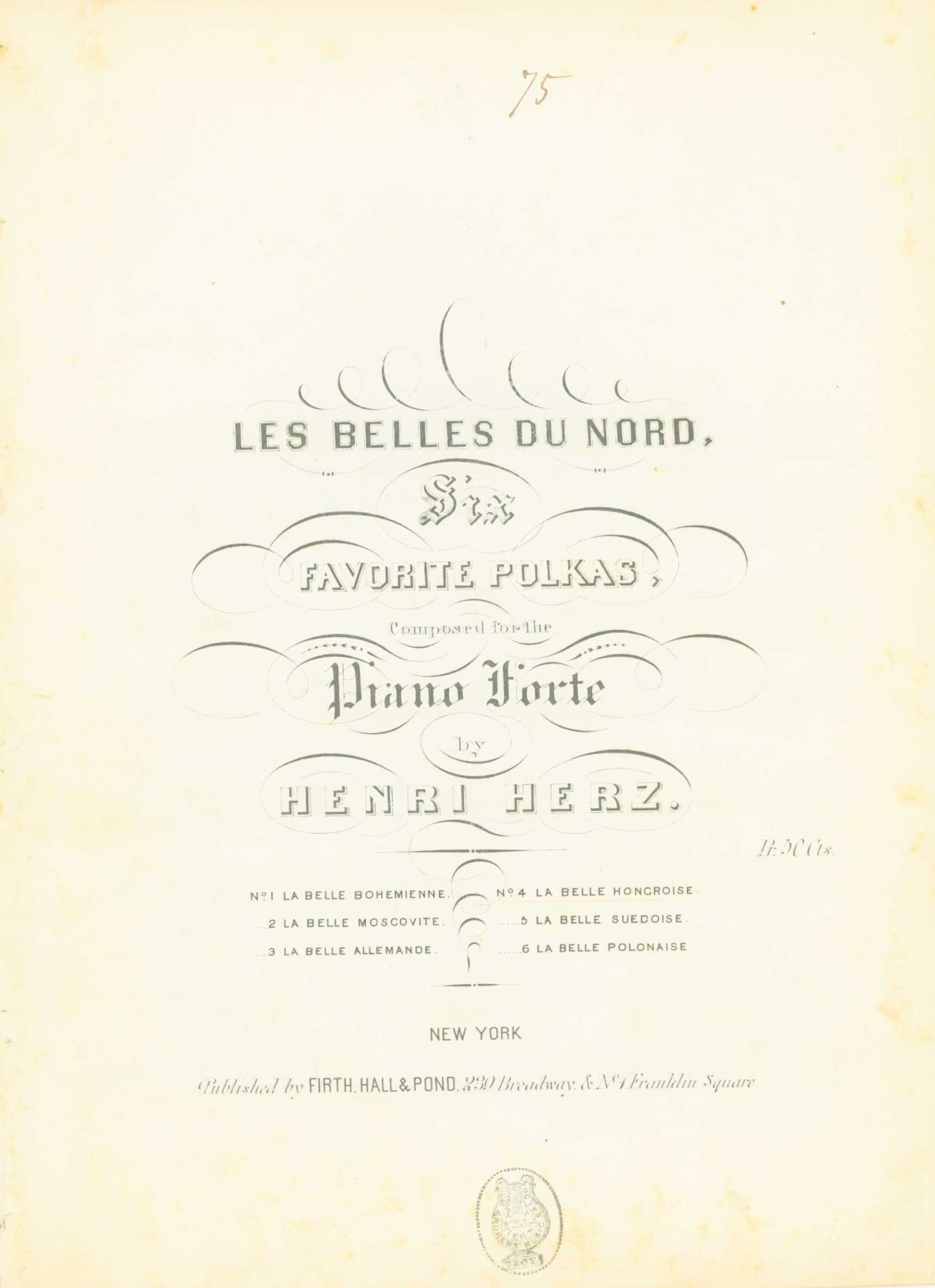 Herz, Henri - Les Belles Du Nord, Six Favorite Polkas, Composed For The Piano Forte. - (6613)