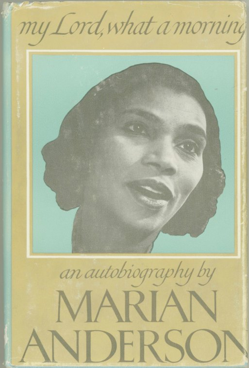 Anderson, Marian - My Lord, What A Morning: An Autobiography By Marian Anderson. - (6969)