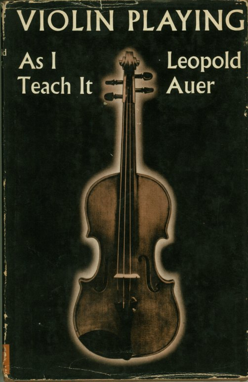 Auer, Leopold - Violin Playing As I Teach It. - (5706)