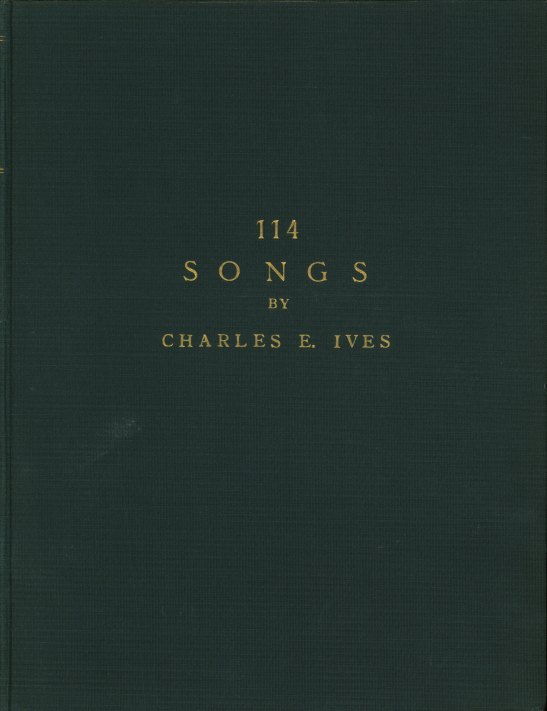 Ives, Charles - 114 Songs. - (4226)