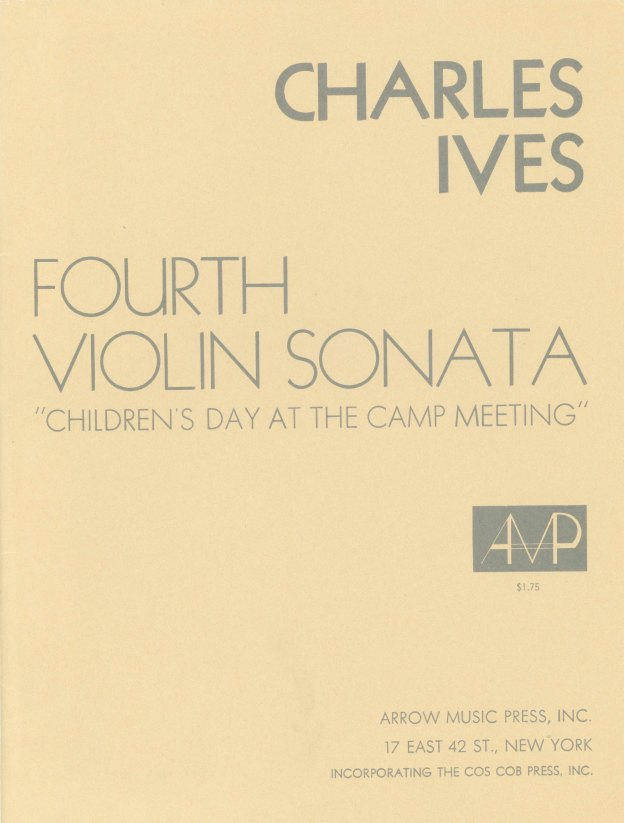 "Ives, Charles - Fourth Violin Sonata. ""Children's Day At The Camp Meeting"". - (7672)"
